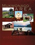 Mukwonago-Wisconsin | On behalf of the Mukwonago Area Chamber of Commerce and Tourism Center, I would like to welcome you.